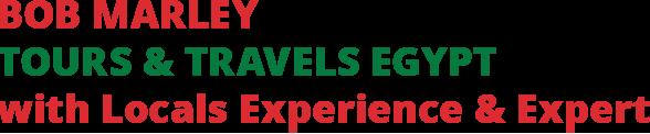 BOB MARLEY TOURS & TRAVELS EGYPT